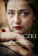 Okładka książki - Łączniczki. Wspomnienia z Powstania Warszawskiego