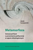 Okładka - Metamorfoza. Immanuel Kant o przemianie politycznej w ujęciu teleologicznym