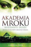 Okładka książki - Akademia mroku. Rozdarte dusze