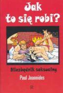 Okładka książki - Jak to się robi? Niezbędnik seksualny