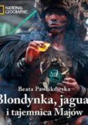 Okładka książki - Blondynka, jaguar i tajemnica Majów