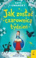 Okładka ksiązki - Jak zostać czarownicą w tydzień. Tom 1