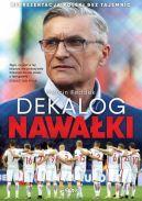 Okładka książki - Dekalog Nawałki. Reprezentacja Polski bez tajemnic
