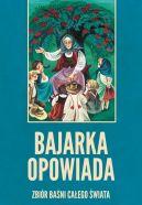 Okładka książki - Bajarka opowiada. Zbiór baśni całego świata