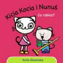Okładka ksiązki - Kicia Kocia i Nunuś. Co robisz?