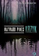 Okładka książki - Wayward Pines. Krzyk