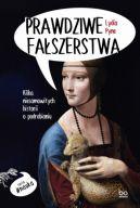 Okładka książki - Prawdziwe fałszerstwa. Kilka niesamowitych historii o podrabianiu