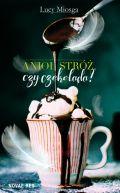 Okładka - Anioł stróż, czy czekolada?