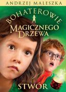 Okładka ksiązki - Bohaterowie Magicznego Drzewa. Stwór