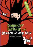 Okładka ksiązki - Demoniczny Damianek, czyli strach ma moje oczy