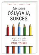 Okładka książki - Jak dzieci osiągają sukces. Nauka siły woli i ciekawości świata