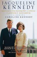 Okładka książki - Jacqueline Kennedy. Historyczne rozmowy o życiu z Johnem F. Kennedym