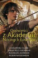 Okładka książki - Opowieści z akademii nocnych łowców