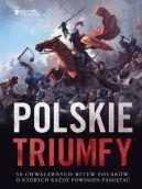 Okładka ksiązki - Polskie triumfy. 50 chwalebnych bitew z naszej historii