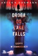 Okładka ksiązki - Droga do Lake Falls. Szepty w ciemnościach