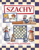Okładka książki - Szachy. Mój pierwszy podręcznik