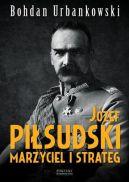 Okładka ksiązki - Józef Piłsudski. Marzyciel i strateg