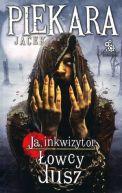 Okładka książki - Ja, Inkwizytor. Łowcy dusz