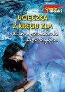 Okładka książki - Ucieczka z kręgu zła oraz inne opowiadania z dreszczykiem