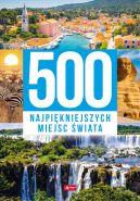 Okładka - 500 najpiękniejszych miejsc świata