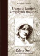 Okładka książki - Uderz w kamień, a wypłynie mądrość : Edyta Stein - życie i dzieło wyjątkowej kobiety