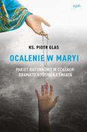 Okładka - Ocalenie w Maryi. Pakiet ratunkowy w czasach dramatu Kościoła i świata