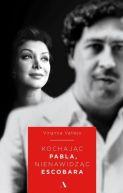 Okładka książki - Kochając Pabla, nienawidząc Escobara