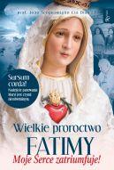 Okładka - Wielkie proroctwo Fatimy, Moje Serce Zatriumfuje