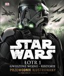 Okładka książki - Star Wars. Łotr 1. Gwiezdne wojny  historie. Przewodnik ilustrowany