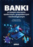 Okładka książki - Banki w nowym otoczeniu społecznym, gospodarczym i technologicznym