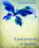 Okładka książki - Z poczwarek w motyle