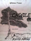 Okładka książki - CHWILE. Część pierwsza. Kurza pamięć