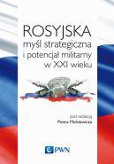 Okładka - Rosyjska myśl strategiczna i potencjał militarny w XXI w.