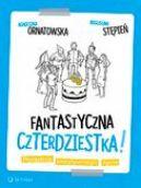 Okładka książki - Fantastyczna czterdziestka! Poradnik pozytywnego życia