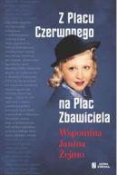 Okładka książki - Z Placu Czerwonego na Plac Zbawiciela. Wspomina Janina Żejmo