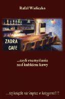 Okładka - Zadra Cafe …czyli rozmyślania nad kubkiem kawy