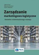 Okładka książki - Zarządzanie marketingowo-logistyczne. Kontekst zrównoważonego rozwoju