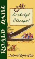 Okładka ksiązki - Krokodyl Olbrzymi
