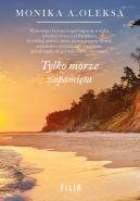 Okładka książki - Tylko morze zapamięta