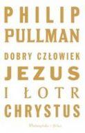 Okładka ksiązki - Dobry człowiek Jezus i łotr Chrystus