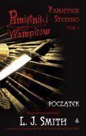 Okładka książki - Pamiętniki wampirów. Pamiętnik Stefano. Tom 1: Początek