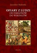 Okładka ksiązki - Ofiary z ludzi. Od faraonów do wikingów