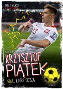 Okładka - Krzysztof Piątek. Gole, które cieszą