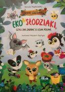 Okładka ksiązki - Eko Słodziaki, czyli jak zadbać o leśną polanę