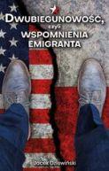 Okładka książki - Dwubiegunowość, czyli wspomnienia emigranta