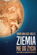 Okładka książki - Ziemia nie do życia. Nasza planeta po globalnym ociepleniu