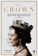 Okładka - The Crown. Oficjalny przewodnik po serialu. Afery polityczne, królewskie bolączki i rozkwit panowania Elżbiety II. Tom 2