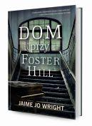 Okładka ksiązki - Dom przy Foster Hill