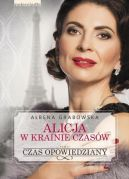 Okładka książki - Alicja w krainie czasów. Czas opowiedziany
