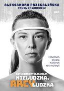 Okładka - Sztuczna Inteligencja. Nieludzka, arcyludzka